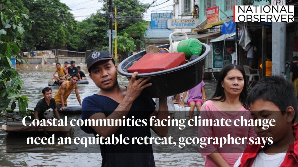 """""""Coastal communities facing climate change need an equitable retreat, geographer says"""" from national observer"""