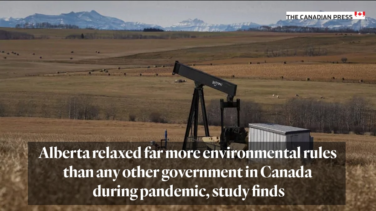 Alberta relaxed far more environmental rules than any other government in Canada during pandemic, study finds
