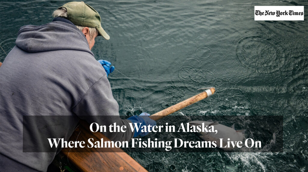 On the water in Alaska, where salmon fishing dreams live