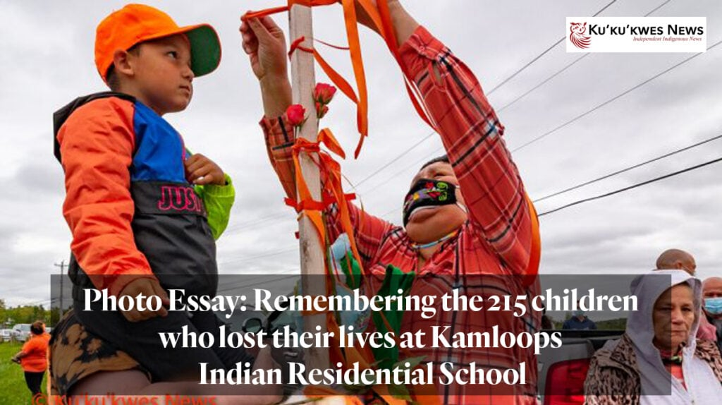 Photo Essay: Remembering the 215 children who lost their lives at Kamloops Indian Residential School. Ku'ku'kwes News