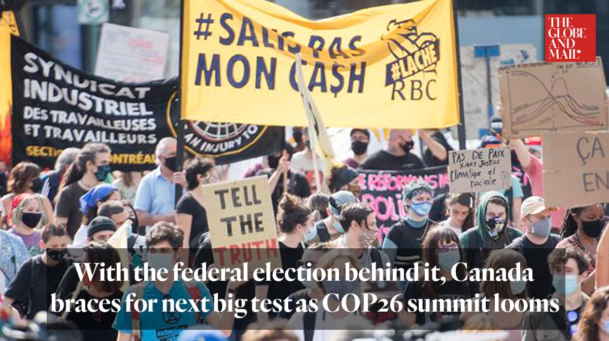 """""""With the federal election behind it, Canada braces for next big test as COP26 summit looms"""""""