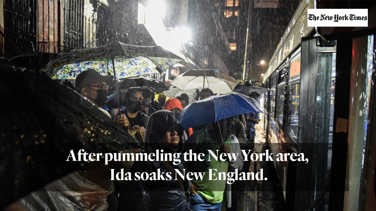 """""""After pummeling the New York area, Ida soaks New England."""""""